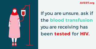 blood transfusions transplants and hiv avert ask if the blood transfusion you are getting has been tested for hiv