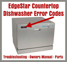 edgestar countertop portable dishwasher error codes troubleshooting