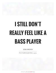 Bass Player Quotes Sayings Bass Player Picture Quotes Best Player Quotes