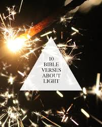 Light In The Darkness Bible Verse 10 Bible Verses About Light Walk In Love