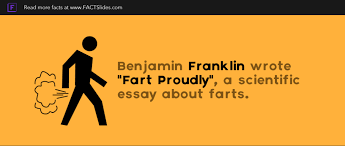 benjamin franklin wrote fart proudly a scientific essay about  benjamin franklin wrote fart proudly a scientific essay about farts random facts ← → amazing facts you didn t know