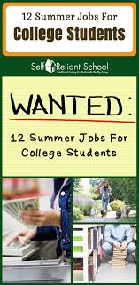 summer jobs for college students self reliant school here are some of the highest paying summer jobs for college students to consider why