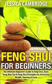 feng shui feng shui for beginners the ultimate beginners guide to feng shui basic feng shui tips feng shui principles for attracting wealth basic feng shui office