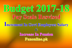 Revised Pay Scale 2017 18 Chart New Revised Pay Scale Chart Federal Budget 2017 18 News