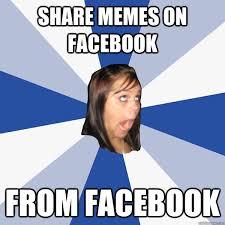 share memes on facebook from facebook - Annoying Facebook Girl ... via Relatably.com