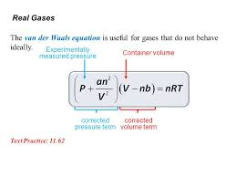 real gases factors that cause deviation from ideal behavior 11 6 4 3 one mole of a gas obeys the van der waals equation state