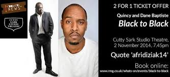 "Yvette Griffith on Twitter: ""2 FOR 1 TICKET OFFER Quincy and Dane Baptiste  Cutty Sark, 2 Nov, 7.45pm Quote 'afridiziak14' http://t.co/21tyflARLK  http://t.co/jpvwSZlhZf"""