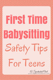 17 best ideas about babysitting nanny activities first time babysitting safety tips for teens