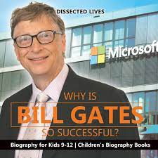 Why Is Bill Gates So Successful? Biography for Kids 9-12 | Children's  Biography Books: Amazon.de: Lives, Dissected: Fremdsprachige Bücher