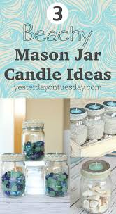 3 Beachy Mason Jar Candle Ideas: How to style your Mason Jars three  different pretty