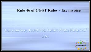Rule 46 Of Cgst Rules - Tax Invoice | Studycafe