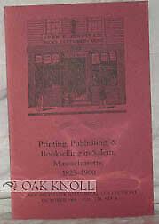 Deirdre C Phelps / PRINTING PUBLISHING AND BOOKSELLING IN SALEM  MASSACHUSETTS | eBay