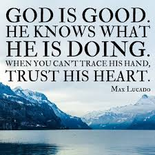 Max Lucado Quotes New God Is Good He Knows What He Is Doing Max Lucado Quote Faith
