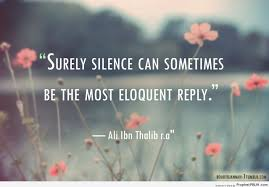 surely silence can sometimes be the most eloquent islamic  surely silence can sometimes be the most eloquent islamic quotes hadiths