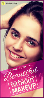 how to look beautiful without makeup 25 simple natural tips