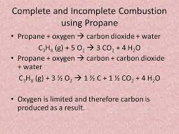 10 complete and incomplete combustion using propane propane oxygen