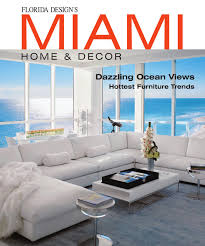 Small Picture Miami Home Decor Magazine by Bill Fleak issuu