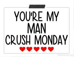 Man Crush Monday Quotes Adorable Image Result For I'm Sorry That Your Man Crush Monday Is My