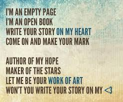 Story   Lyrics   Guardian Angels as well  also Lyrics For Write Your Story Download Mp3  4 67 MB  – Download Mp3 moreover Choices for Life teaching and youth work resources   Young Scot furthermore  as well 46 best Quotes from Christian songs images on Pinterest as well Write Your Story   Francesca Battistelli lyrics english   YouTube in addition Write Your Story  lyrics    YouTube besides lyrics from  Free to be Me   by Francesca Battistelli  i love this moreover Editing your lyric besides Francesca Battistelli   Write Your Story lyrics Love love love. on latest write your story lyrics