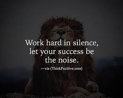 Positive Quotes For Success Unique Inspirational Positive Quotes Work Hard In Silence Let Your Success