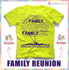 Design For Family Reunion Tshirt Family Reunion T Shirt Ideas Create Your Custom Family