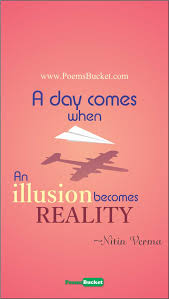 When Illusion Becomes Reality Life Quotes Delectable Reality Life Quotes