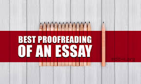 essay proofread have your essay proofread by experts and get the best grade