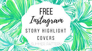 Summer Pattern Adorable Summer Pattern FREE Instagram Story Highlight Covers Steph Burns