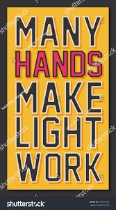 Many Hands Make Light Work Many Hands Make Light Work Inspirational Stock Vector