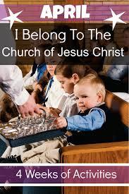 I Belong To The Church Of Jesus Christ Flip Chart April I Belong To The Church Of Jesus Christ Teaching