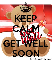 Get Well Soon Poster Keep Calm And Get Well Soon Keep Calm And Posters