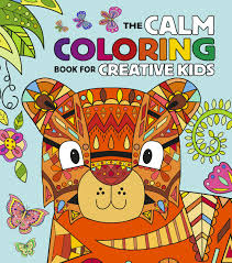 The Calm Coloring Book For Creative Kids Faye Buckingham