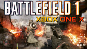 Battlefield 1 Xbox One X Multiplayer ...
