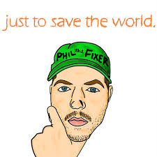 just to save the world.
