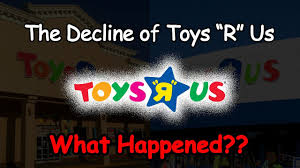 the decline of toys r us what happened