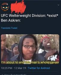 Ben Askren on twitter lately : mmamemes