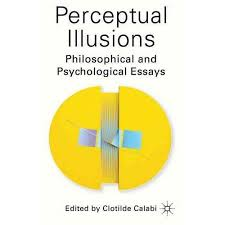 perceptual illusions philosophical and psychological essays perceptual illusions philosophical and psychological essays