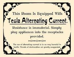 nikola tesla alternating current. this room is equipped with tesla alternating current nikola w