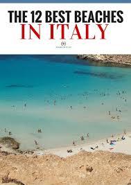 The Best Beaches In Italy Beach Life Italy Vacation Italy Day