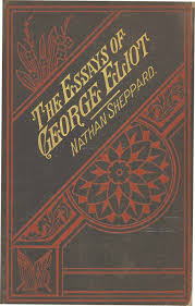 the essays of george eliot by george eliot the essays of ldquogeorge eliot rdquo