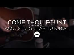 Come Thou Fount Chord Chart Come Thou Fount Above All Else Chords By Shane And Shane