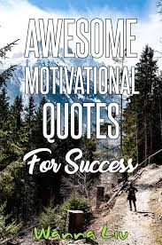 Motivational Quotes For Success In Life Simple Motivational Quotes For Success Life Wanna Liv