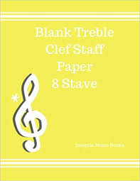 Staff Paper Treble Blank Treble Clef Staff Paper 8 Stave Treble Clef Empty Staff
