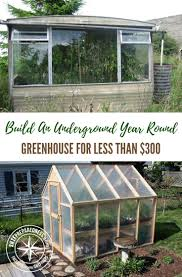 How To Make A Underground House 198 Best Greenhouses Images On Pinterest Green Houses
