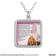 Dog Design Jewelry Bloodhound Dog Design Brother Poem Silver Plated Necklace