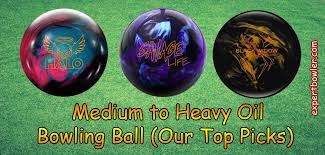 The 7 Best Medium To Heavy Oil Bowling Ball Reviews 2019