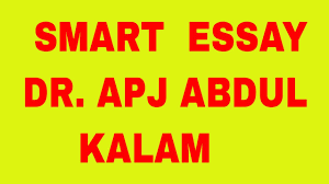 smart essay on apj abdul kalam  smart essay on apj abdul kalam