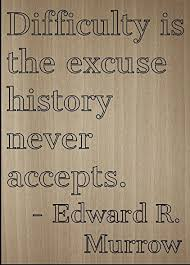 Historical Quotes 41 Awesome Amazon Difficulty Is The Excuse History Never Quote By