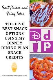 The Five Best Snacks To Use My Disney Dining Plan Snack Credits On