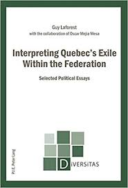 Interpreting Quebecs Exile Within The Federation Selected